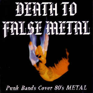 VA - Death To False Metal - Punk Bands Cover 80s Metal Comp CD