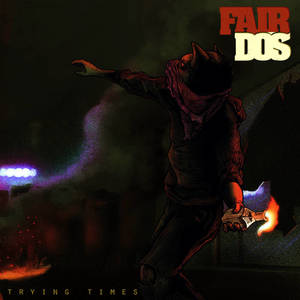 Fair Do's - Trying Times
