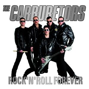 The Carburetors - Rock 'N' Roll Forever (Re-Release)
