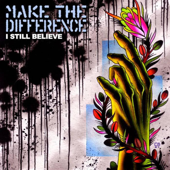 Make the Difference-I Still Believe