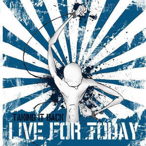 Live For Today-Taking It Back