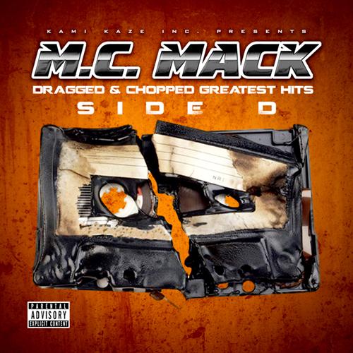 M.C. Mack - Dragged & Chopped Greatest Hits Side D