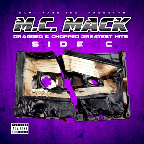 M.C. Mack - Dragged & Chopped Greatest Hits Side C