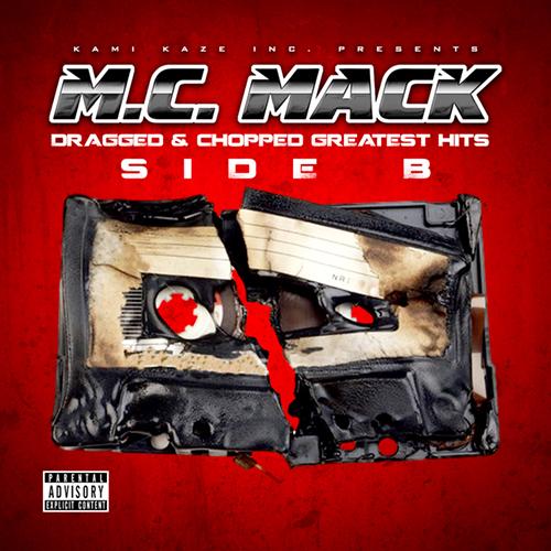 M.C. Mack - Dragged & Chopped Greatest Hits Side B