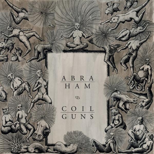 Abraham  / Coilguns – Split (12'')