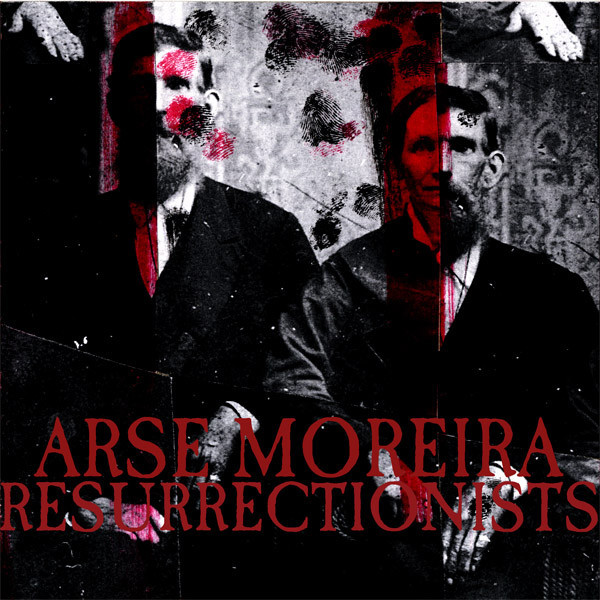 Resurrectionists / Arse Moreira - Split (6'')