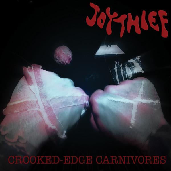 Joythief – Crooked Edge Carnivores (10'')
