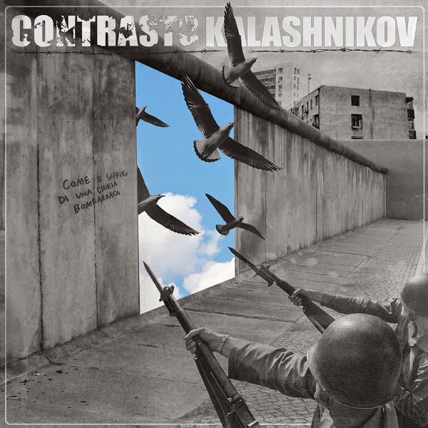 Kalashnikov / Contrasto – Come Il Soffitto Di Una Chiesa Bombardata (10'')