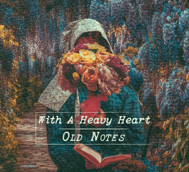 Old Notes – With a Heavy Heart