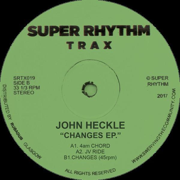 John Heckle – Changes EP (Super Rhythm Trax)