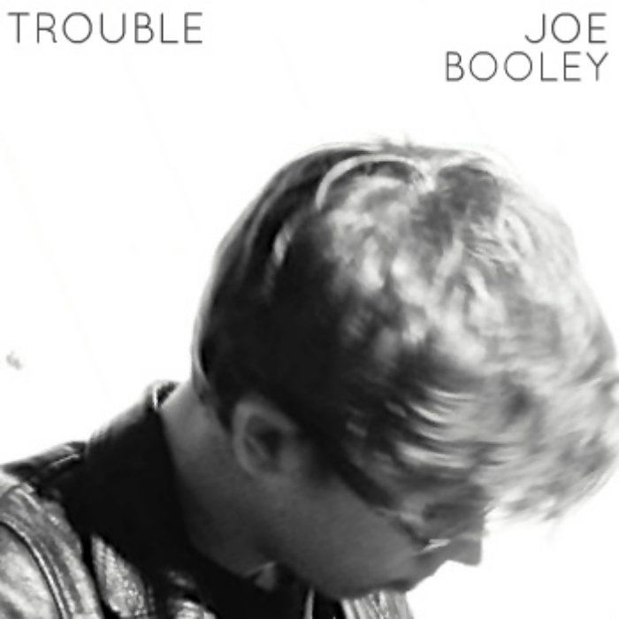 Joe Booley - Trouble