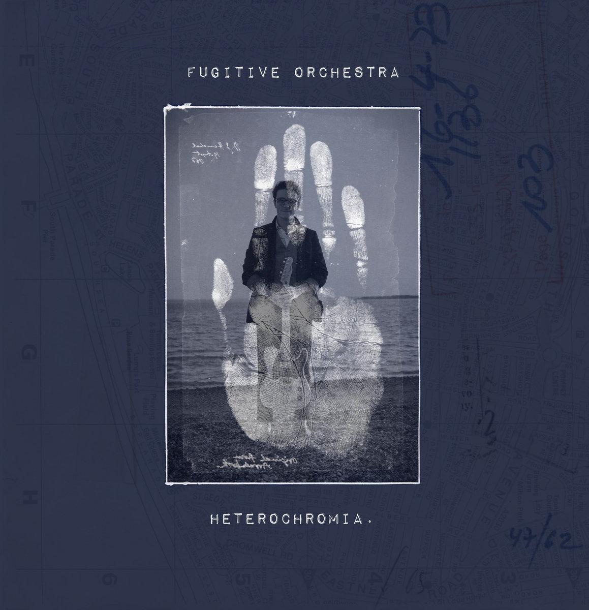 Fugitive Orchestra - Heterochromia.