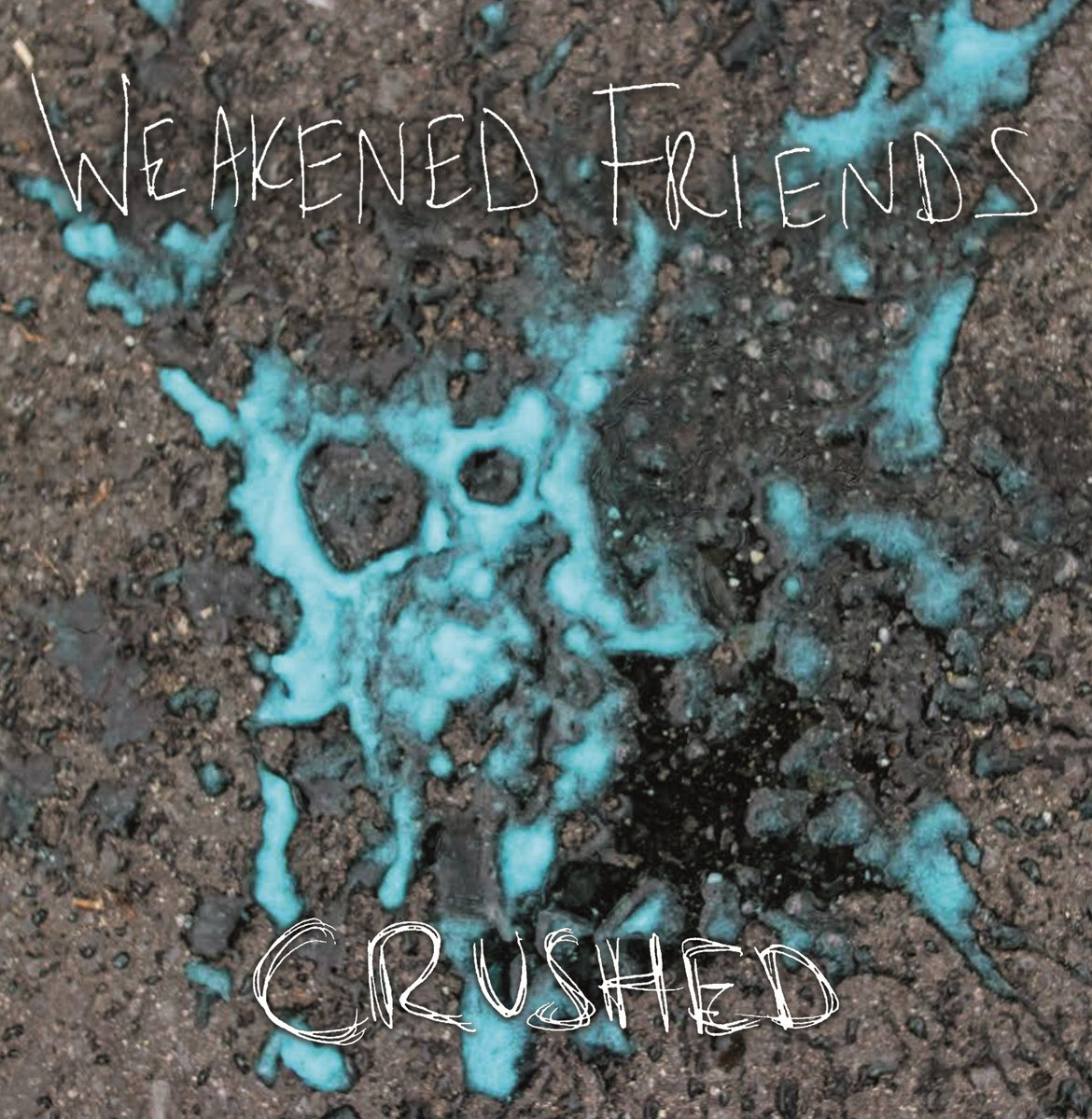 Weakened Friends - Crushed / Gloomy Tunes 12