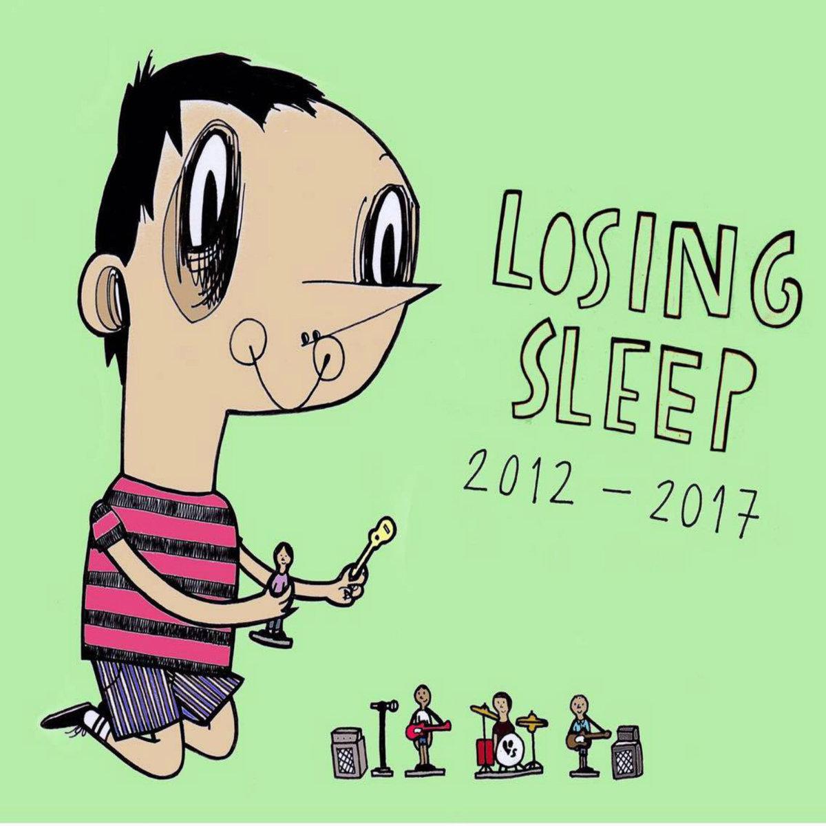 Losing Sleep - 2012-2017