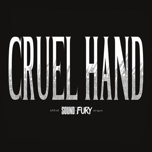 Cruel Hand 'Live At Sound & Fury'