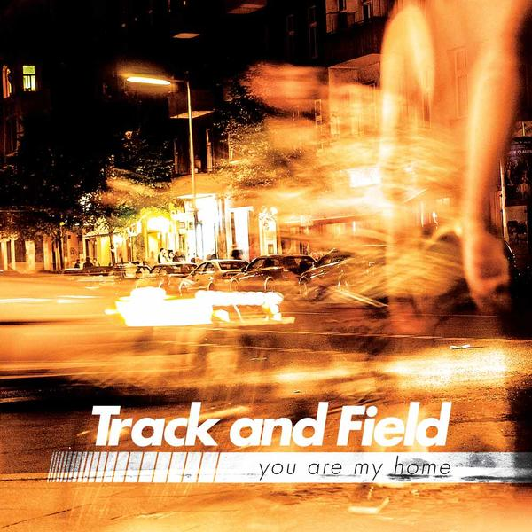 Track and Field - You Are My Home EP