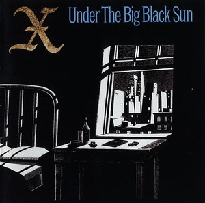 X - Under The Big Black Sun LP