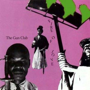 The Gun Club - Fire of Love LP
