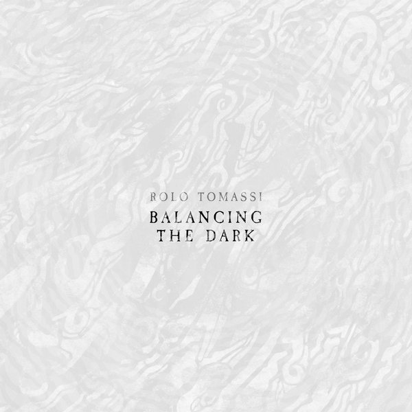 Rolo Tomassi - Balancing The Dark