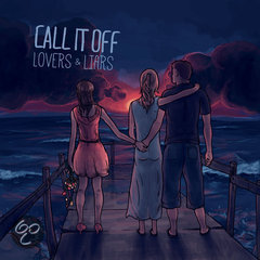 Call It Off Lovers & Liars