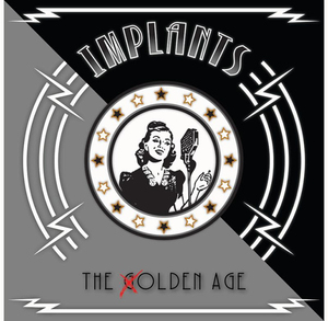 Implants - The Golden Age 10