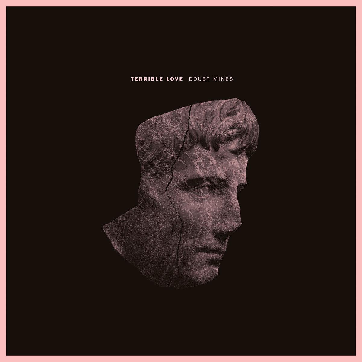 Terrible Love - Doubt Mines 12