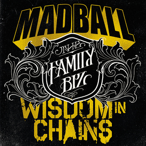 MADBALL & WISDOM IN CHAINS ´The Family Biz´ [7