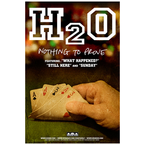 H2O 'Nothing to Prove' Poster