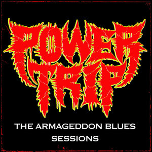POWER TRIP ´The Armageddon Blues Sessions´ [LP]