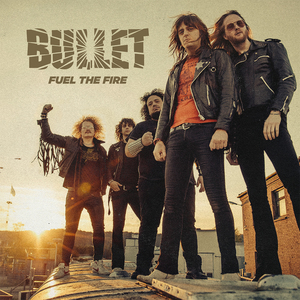 Bullet - Fuel The Fire (Single)