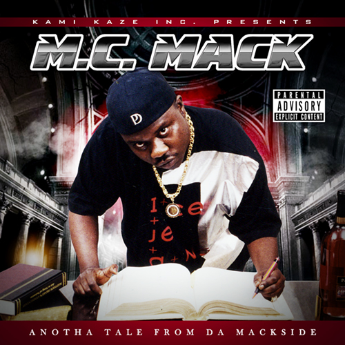 M.C. Mack - Anotha Tale From Da Mackside