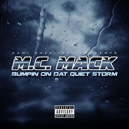 M.C. Mack - Bumpin On Dat Quiet Storm