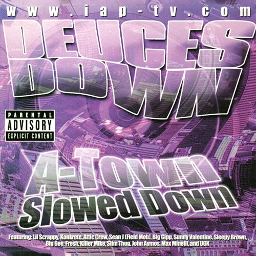 IAP-TV Presents Deuces Down: A-Town Slowed Down