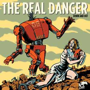 The Real Danger - Down And Out