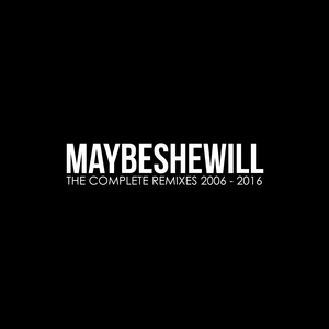 Maybeshewill - The Complete Remixes 2006 - 2016