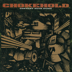 CHOKEHOLD ´Content With Dying´