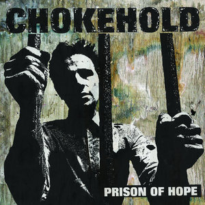 CHOKEHOLD ´Prison Of Hope´