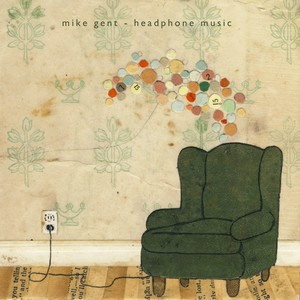 Mike Gent - Headphone Music
