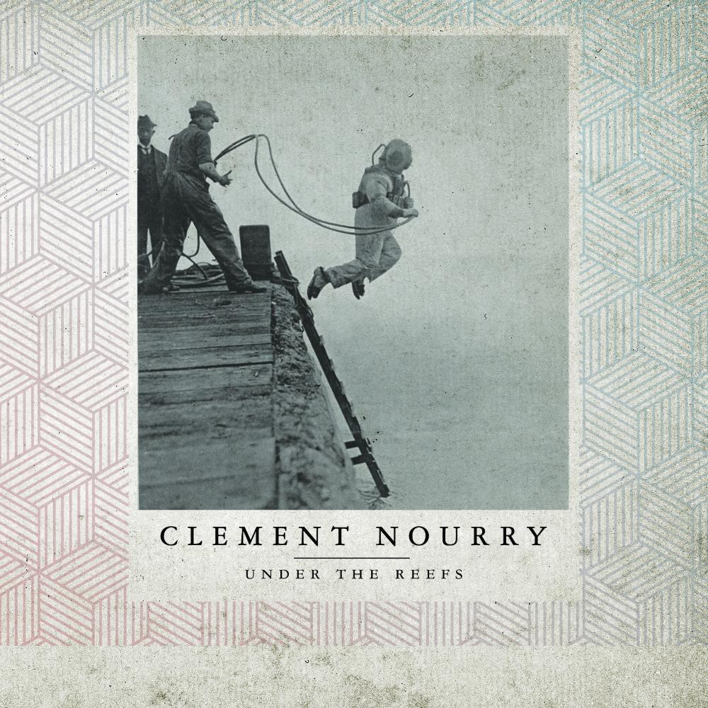Clément Nourry - Under The Reefs