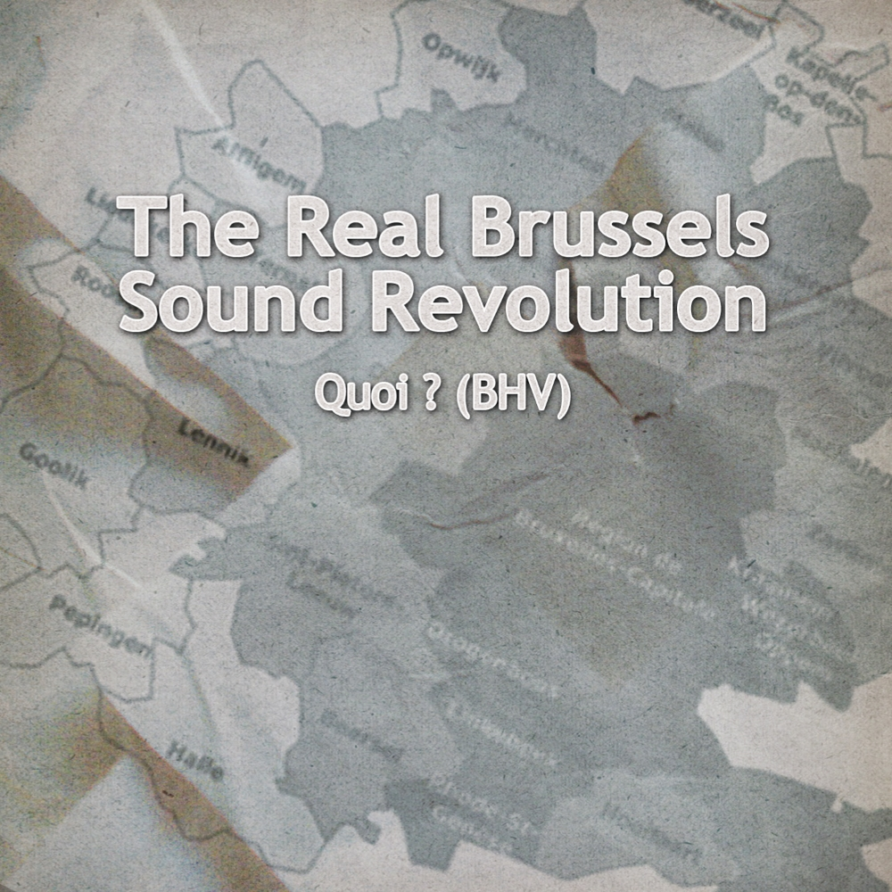 The Real Brussels Sound Revolution - Quoi? (BHV)