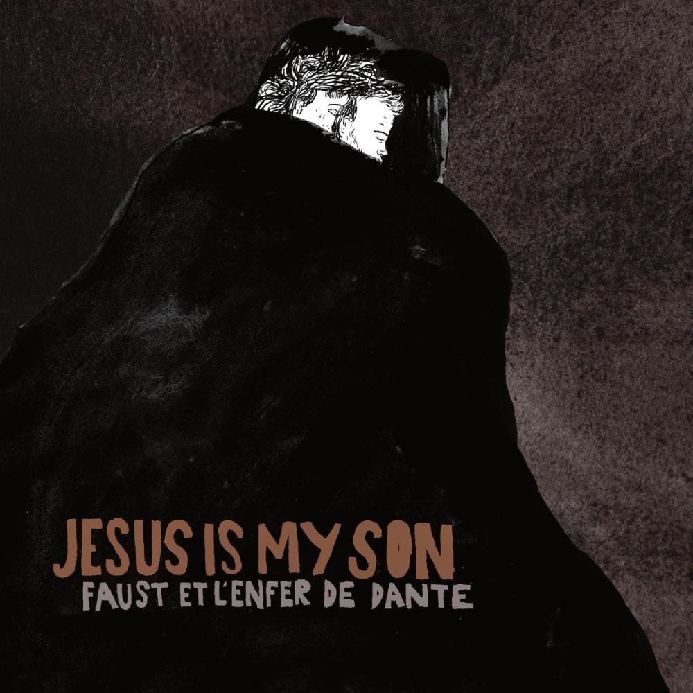 Jesus Is My Son - Faust et l'Enfer de Dante
