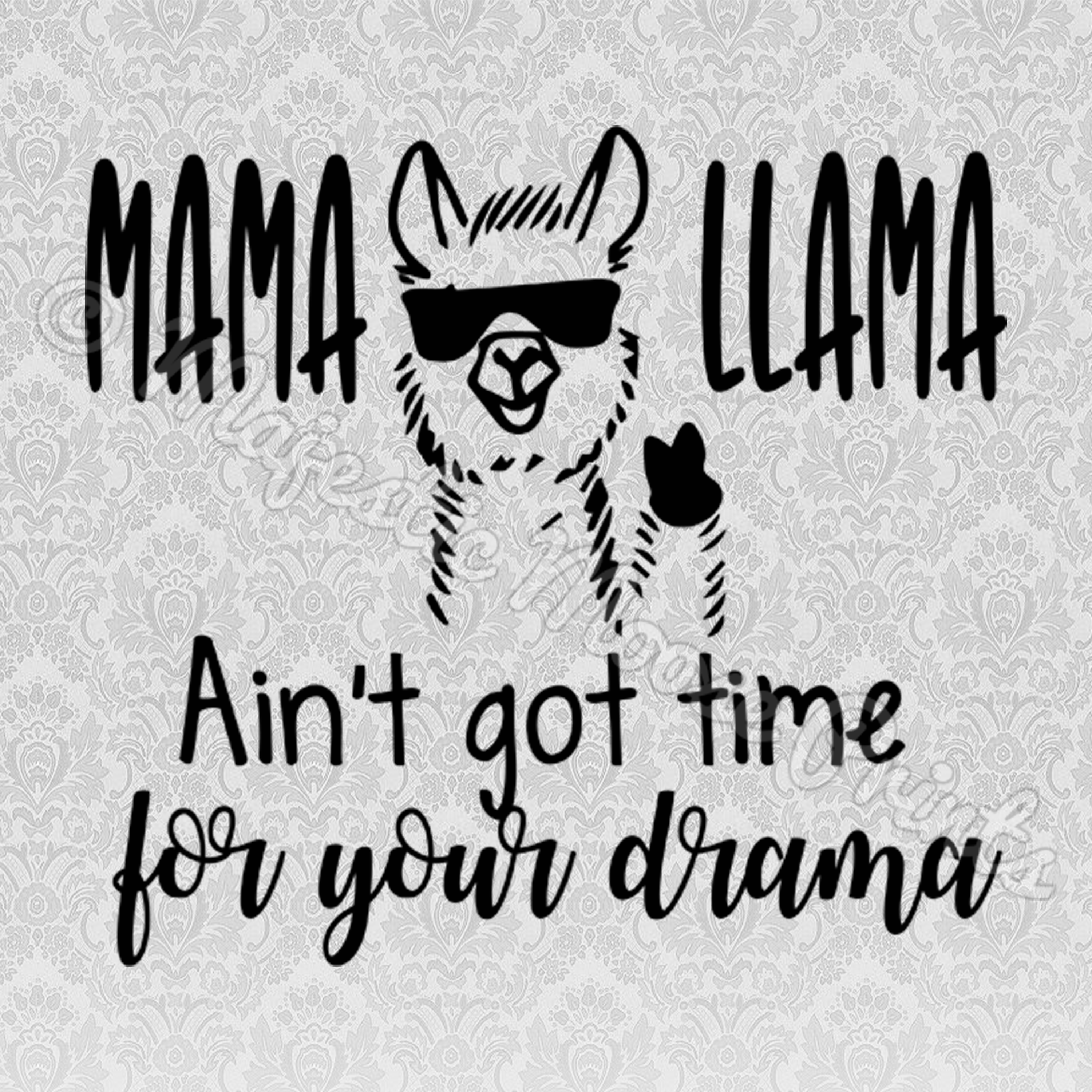 99076840 Mama Llama Aint Got Time For Your Drama SVG / Cut File / Clipart ...