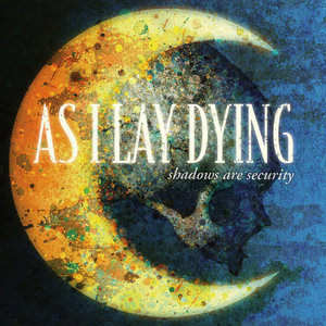 AS I LAY DYING ´Shadows Are Security´