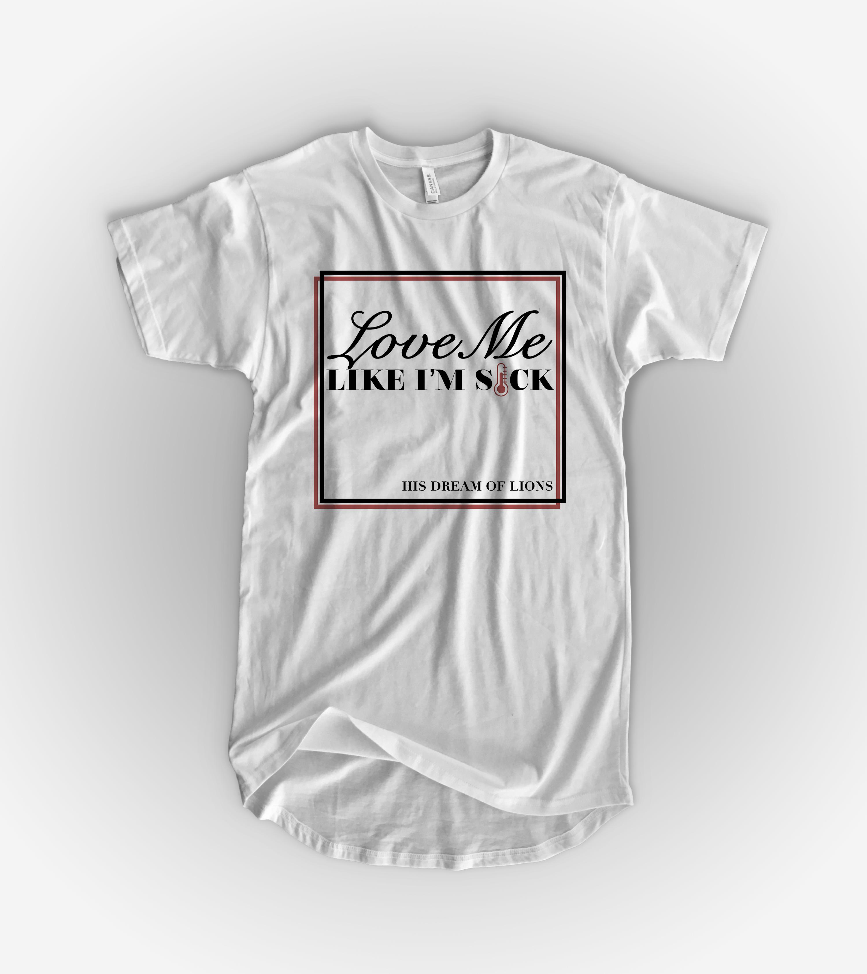 'Love Me Like I'm Sick' Curved Hem Tee