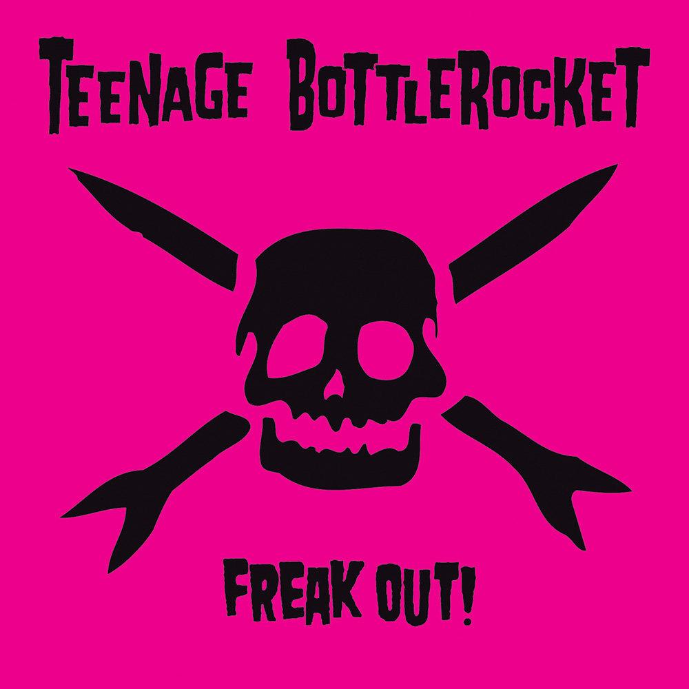 Teenage Bottlerocket - Freak Out! LP