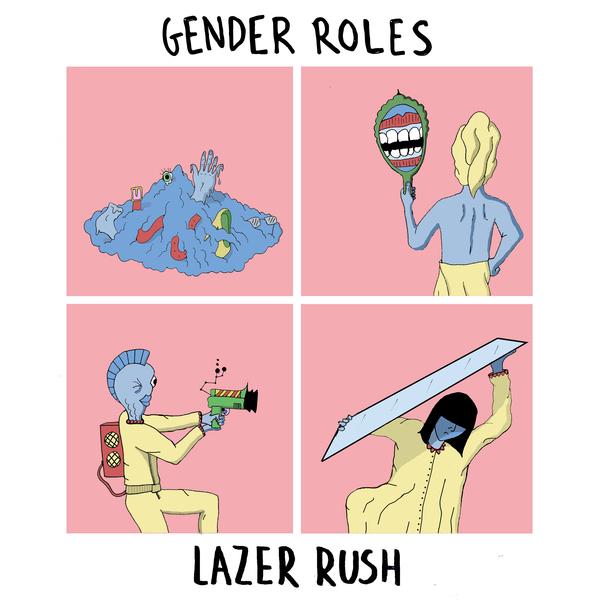 Gender Roles – Lazer Rush EP