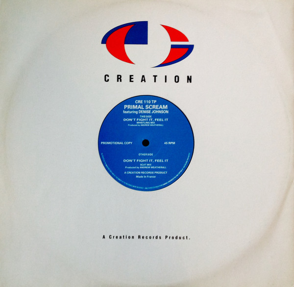 Primal Scream Featuring Denise Johnson ‎– Don't Fight It, Feel It (Creation Records)