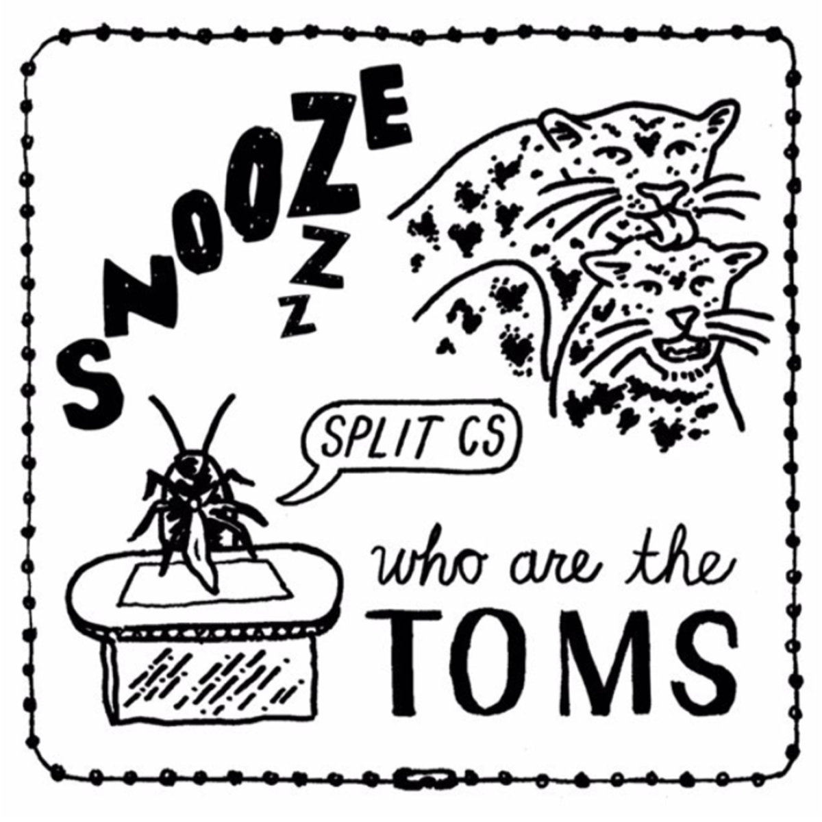 Snooze / Who Are The Toms - Split