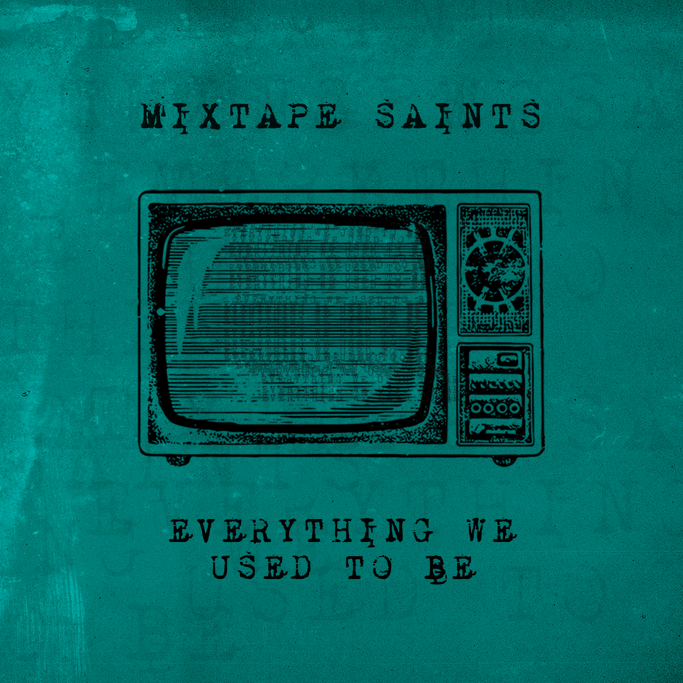 Mixtape Saints - Everything We Used To Be