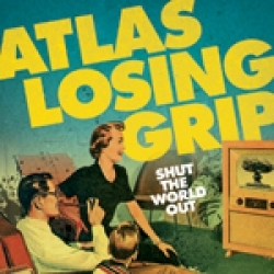 Atlas Losing Grip - Shut the world out